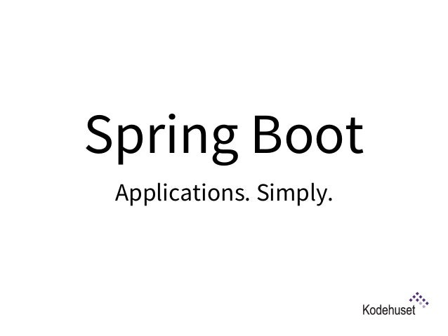 Spring Boot Applications. Simply.