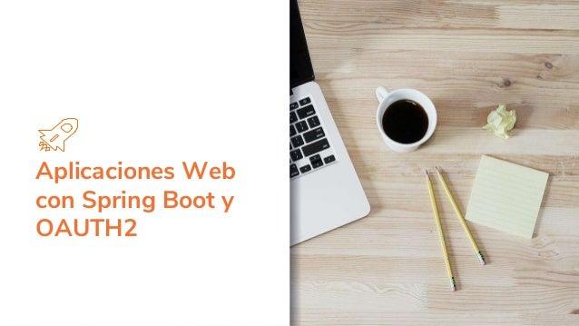 Aplicaciones Web con Spring Boot y OAUTH2