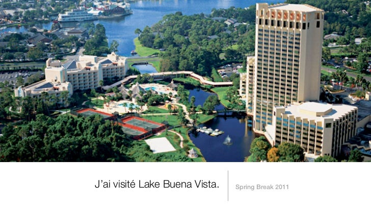 J'ai visité Lake Buena Vista.   Spring Break 2011