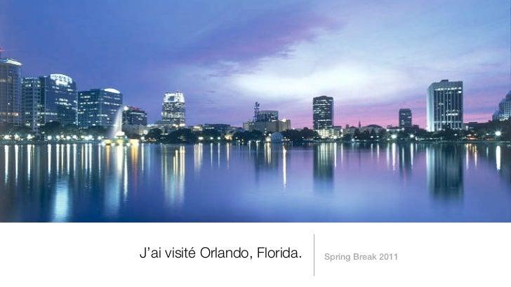 J'ai visité Orlando, Florida.   Spring Break 2011