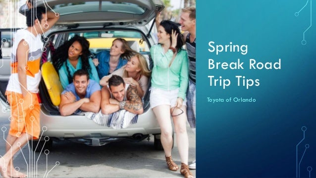 Spring Break Road Trip Tips Toyota of Orlando