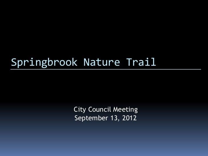 Springbrook Nature Trail          City Council Meeting          September 13, 2012