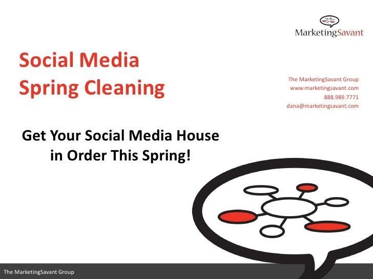 Social Media                                     The MarketingSavant Group     Spring Cleaning                  www.market...