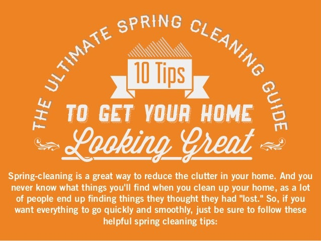 The ultimate spring cleaning guide 10 tips to get your home looking - Home secrets brief cleaning guide ...