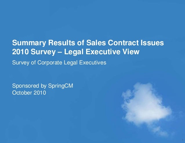 © 2010 SPRINGCM INC. ALL RIGHTS RESERVED. Summary Results of Sales Contract Issues 2010 Survey – Legal Executive View Surv...