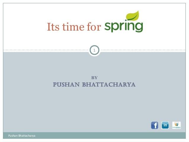 BY PUSHAN BHATTACHARYA Its time for 1 Pushan Bhattacharya