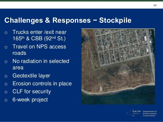 11 Challenges & Responses − Stockpile o Trucks enter /exit near 165th & CBB (92nd St.) o Travel on NPS access roads o No r...