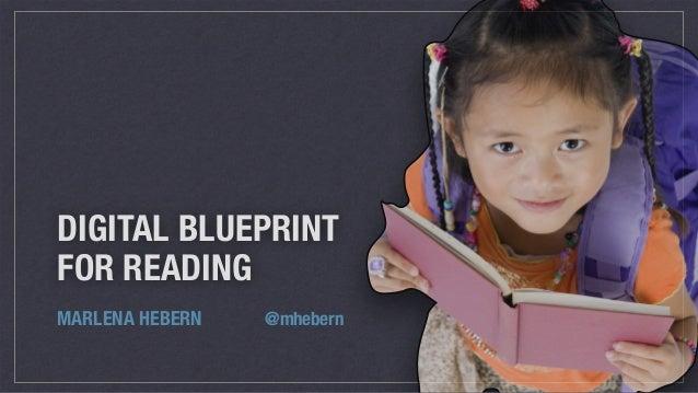 DIGITAL BLUEPRINT FOR READING MARLENA HEBERN @mhebern