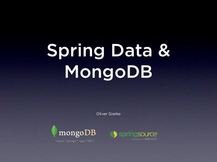 Spring Data &  MongoDB     Oliver Gierke