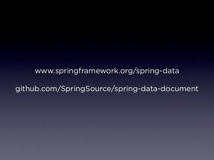 www.springframework.org/spring-datagithub.com/SpringSource/spring-data-document