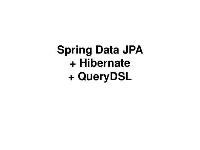 Spring Data JPA + Hibernate + QueryDSL