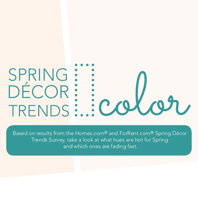 colordécor trends spring Based on results from the Homes.com® and ForRent.com® Spring Décor Trends Survey, take a look at ...