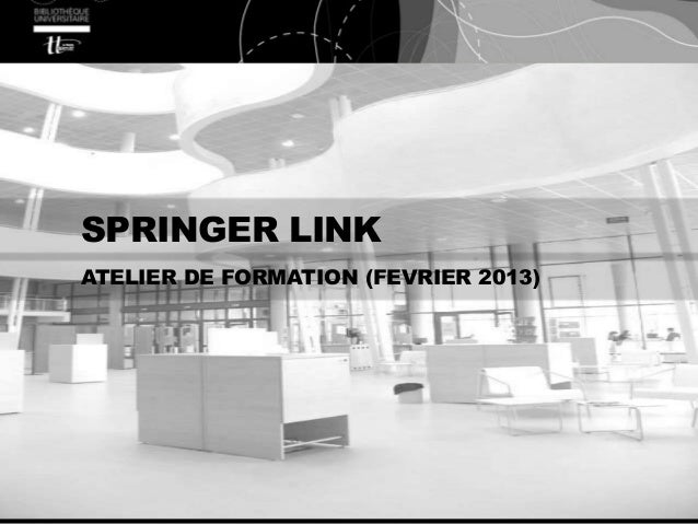 SPRINGER LINKATELIER DE FORMATION (FEVRIER 2013)