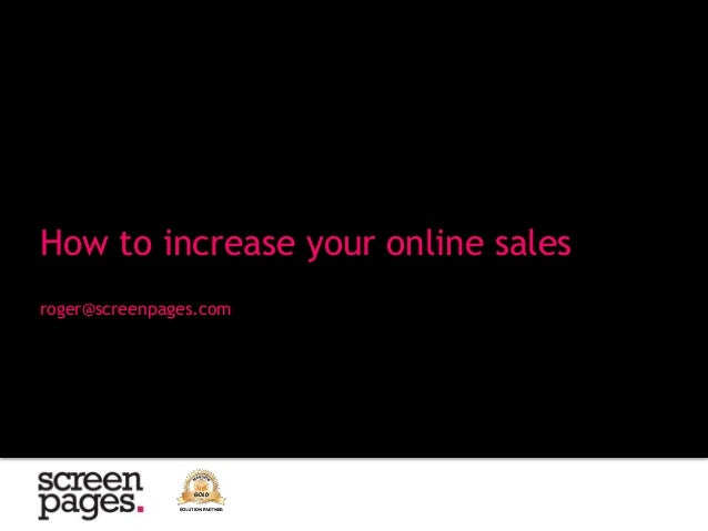roger@screenpages.com How to increase your online sales