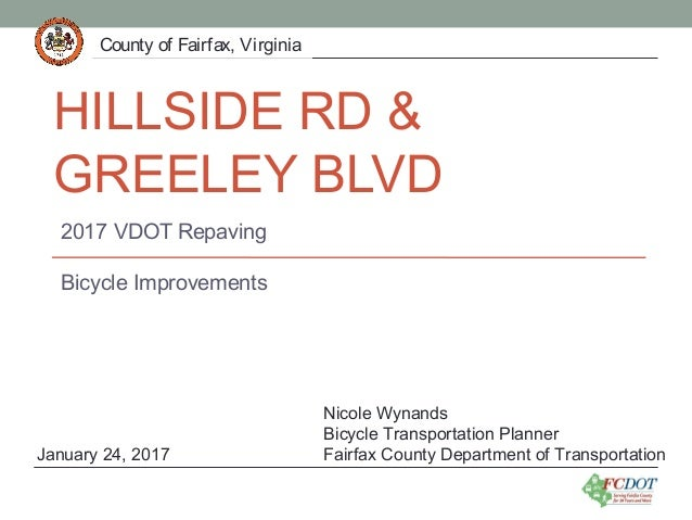 County of Fairfax, VirginiaCounty of Fairfax, Virginia HILLSIDE RD & GREELEY BLVD 2017 VDOT Repaving Bicycle Improvements ...