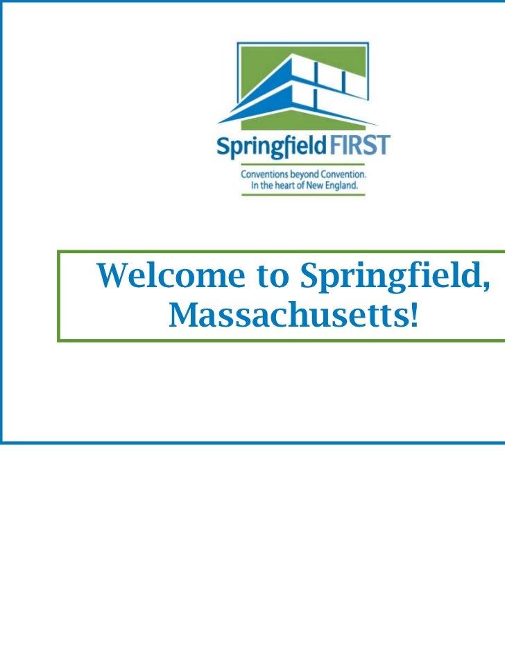 Welcome to Springfield,    Massachusetts!