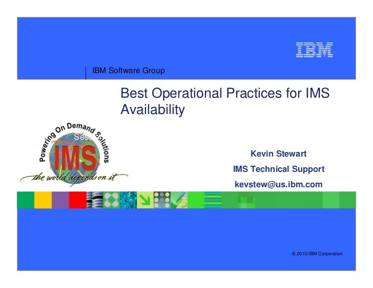 IBM Software Group          Best Operational Practices for IMS          AvailabilitySession TMS-2859A                     ...