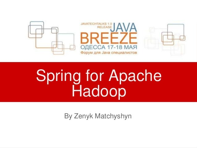 Spring for ApacheHadoopBy Zenyk Matchyshyn