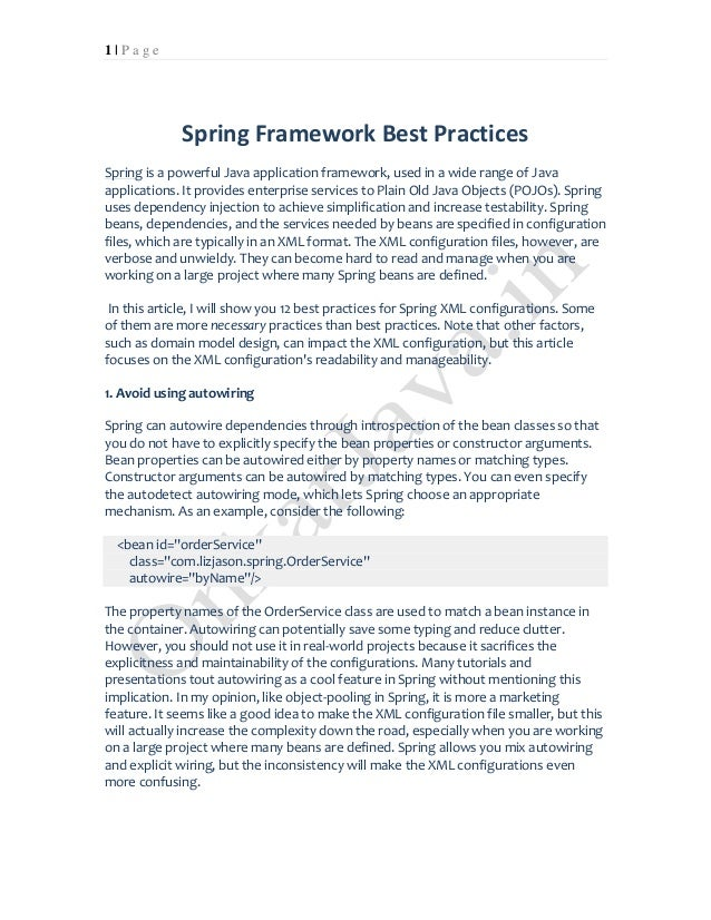 1 | P a g e  Spring Framework Best Practices  Spring is a powerful Java application framework, used in a wide range of Jav...