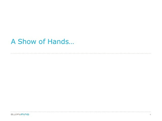 A Show of Hands…  4