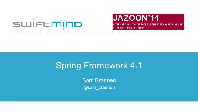 Spring Framework 4.1 Sam Brannen @sam_brannen