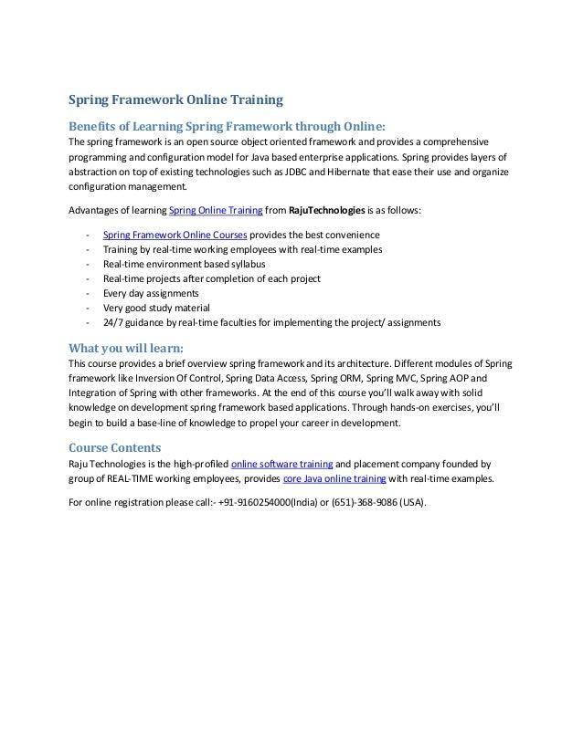 Spring Framework Online Training Benefits of Learning Spring Framework through Online: The spring framework is an open sou...