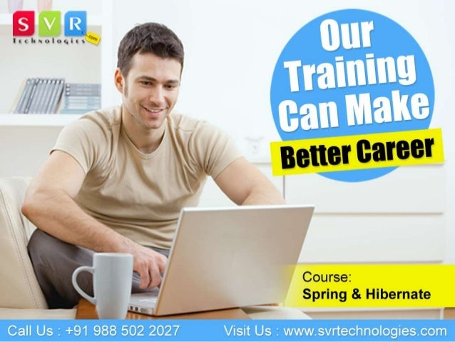 •  Course name: Spring & Hibernate • Trainer: Swapna • Duration: 30 Hrs • Session: Daily 1 Hr