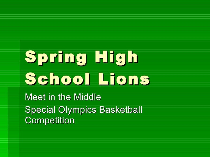 Spring High School Lions Meet in the Middle Special Olympics Basketball Competition