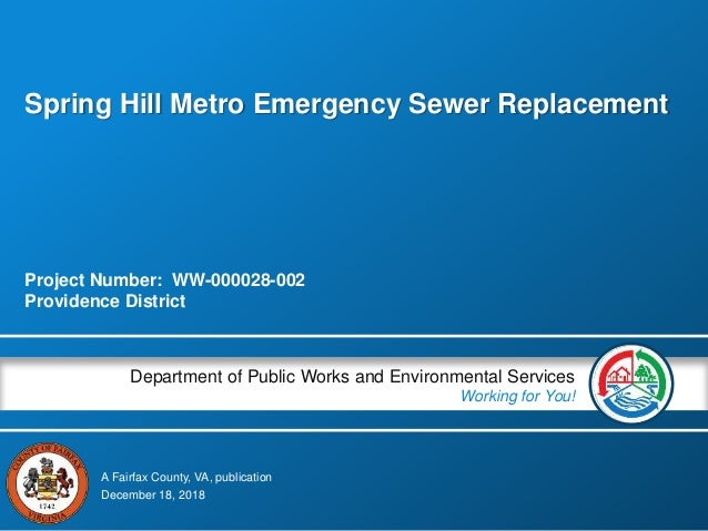 A Fairfax County, VA, publication Department of Public Works and Environmental Services Working for You! Spring Hill Metro...
