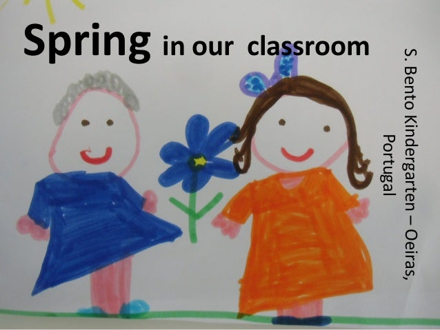 Spring in our classroom S.BentoKindergarten–Oeiras, Portugal