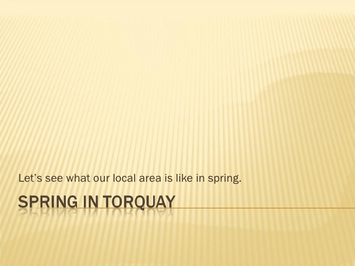 Let's see what our local area is like in spring.
