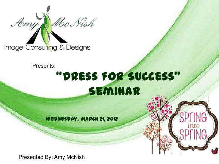 """Free Powerpoint Templates     Presents:                 """"Dress for Success""""                     Seminar          Wednesday..."""