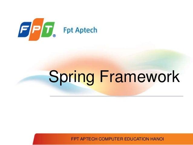 FPT APTECH COMPUTER EDUCATION HANOI Spring Framework