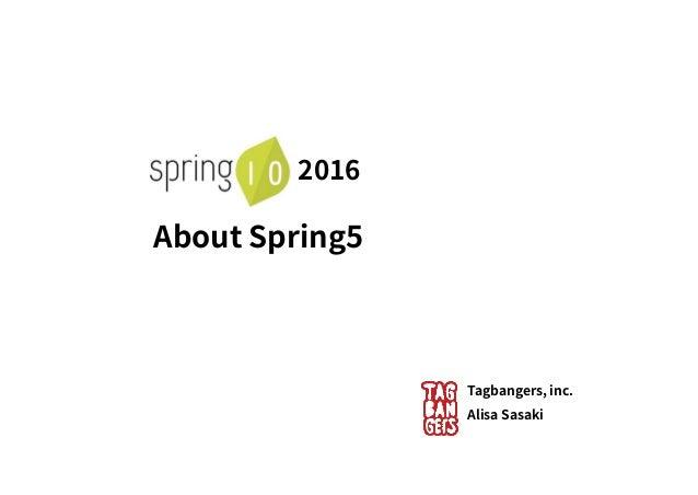 Tagbangers, inc. Alisa Sasaki 2016 About Spring5