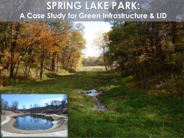 SPRING LAKE PARK: A Case Study for Green Infrastructure & LID