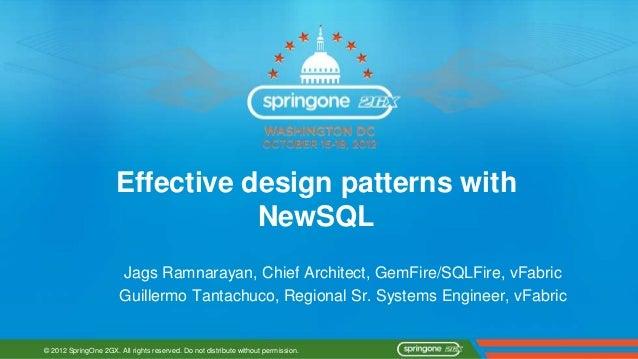 Effective design patterns with                                 NewSQL                       Jags Ramnarayan, Chief Archite...