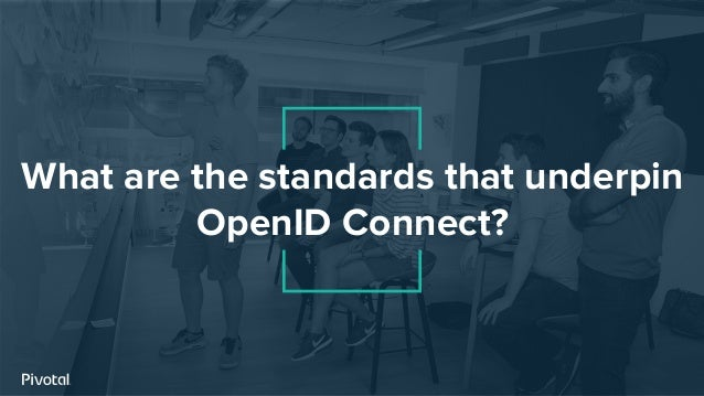 What are the standards that underpin OpenID Connect?