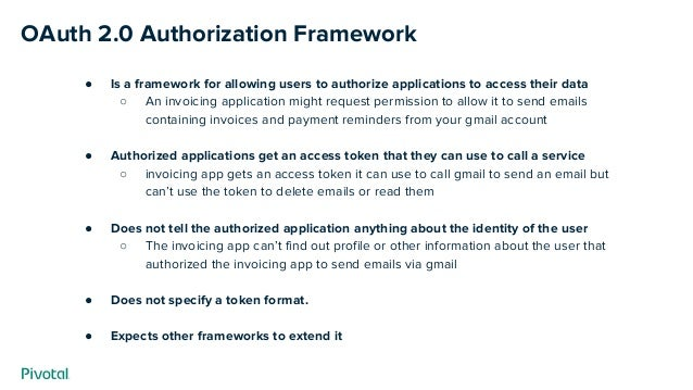 OAuth 2.0 Authorization Framework ● Is a framework for allowing users to authorize applications to access their data ○ An ...