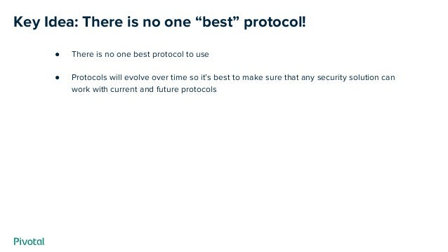 """Key Idea: There is no one """"best"""" protocol! ● There is no one best protocol to use ● Protocols will evolve over time so it'..."""