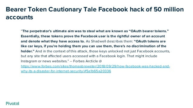 """Bearer Token Cautionary Tale Facebook hack of 50 million accounts """"The perpetrator's ultimate aim was to steal what are kn..."""