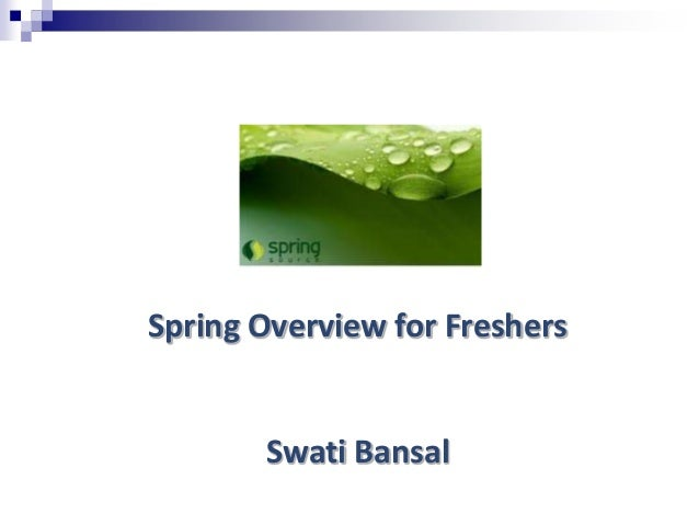 Spring Overview for Freshers       Swati Bansal