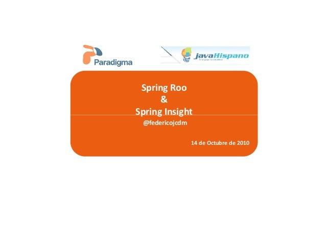 Spring Roo&Spring InsightSpring Insight@federicojcdm14 de Octubre de 2010