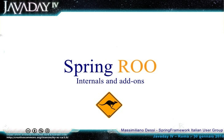 Spring ROO  Internals and add-ons                   Massimiliano Dessì - SpringFramework Italian User Group               ...