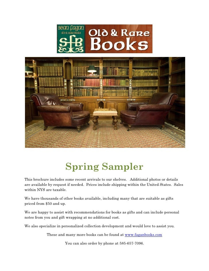 Spring SamplerThis brochure includes some recent arrivals to our shelves. Additional photos or detailsare available by req...