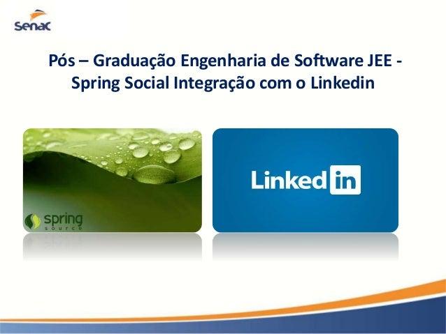 Pós – Graduação Engenharia de Software JEE -  Spring Social Integração com o Linkedin
