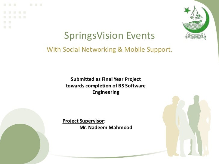 SpringsVision EventsWith Social Networking & Mobile Support.        Submitted as Final Year Project      towards completio...