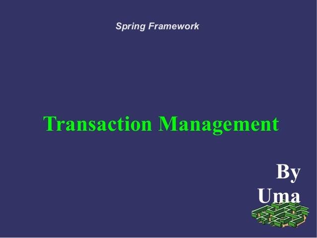 Spring Framework  Transaction Management By Uma