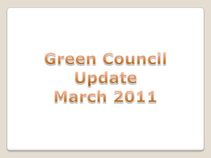 Green Council Update<br />March 2011<br />