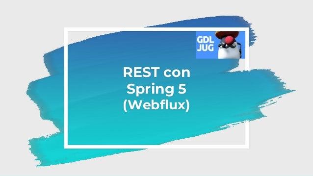 REST con Spring 5 (Webflux)