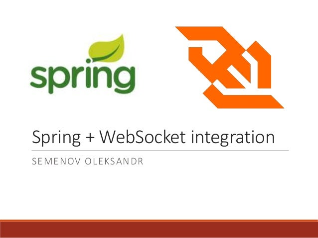 Spring + WebSocket integration SEMENOV OLEKSANDR